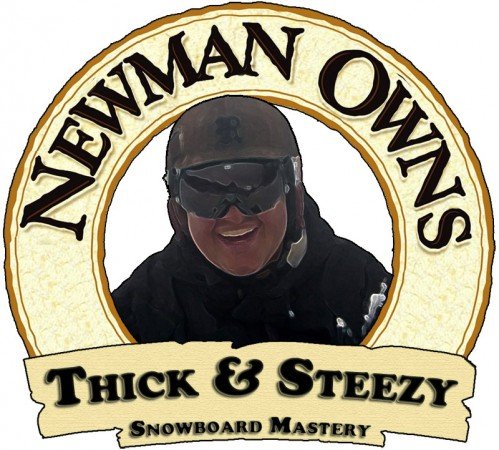 Newman Owns: Thick and Steezy Snowboard Mastery